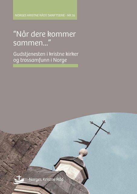 """""""Når dere kommer sammen..."""" - Norges Kristne Råd"""