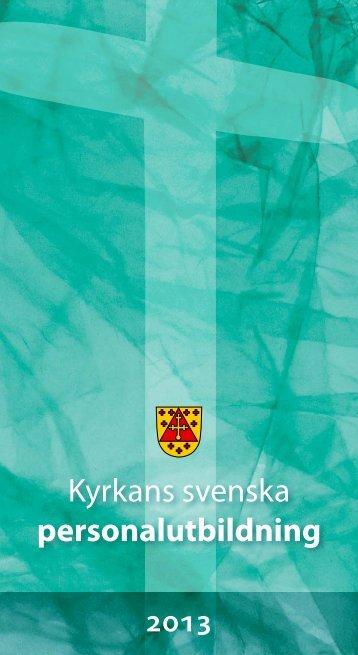 Kyrkans svenska personalutbildning 2013 - Kristliga Folkhögskolan i ...