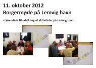 - Løse idéer Ɵl udvikling af akƟviteter på Lemvig Havn