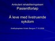 Pasientforløp Å leve med livstruende sykdom - Helse Nord