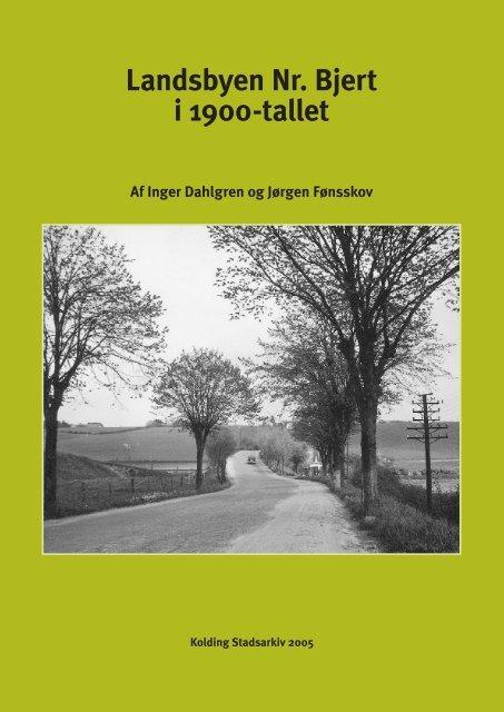 Landsbyen Nr. Bjert i 1900-tallet - Kolding Kommune
