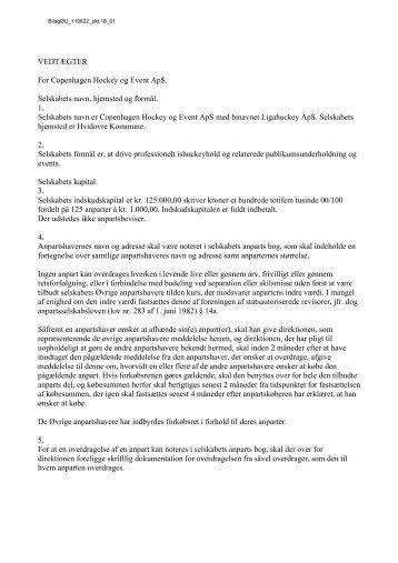 VEDTÆGTER For Copenhagen Hockey og Event ApS. Selskabets ...