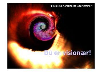 Se overheads fra oplægget (PDF-fil - 927 KB) - Bibliotekarforbundet