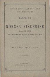 Tabeller vedkommende Norges Fiskerier i Aaret 1892 Samt ... - SSB