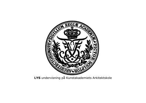 LYS undervisning på Kunstakademiets Arkitektskole - Dansk Center ...