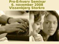 Pro-Erhverv Seminar 6 november 2008 - Pro Erhverv Fyn
