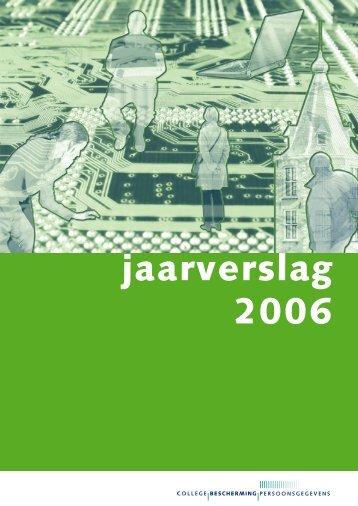 jaarverslag 2006 - College bescherming persoonsgegevens