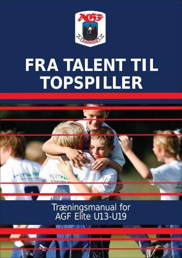 FRA TALENT TIL TOPSPILLER - AGF Talentfodbold