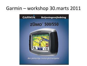 Garmin – workshop 30.marts 2011 - mcthobugt