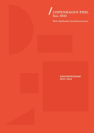 SÆSONPROGRAM 2013 / 2014 - Copenhagen Phil