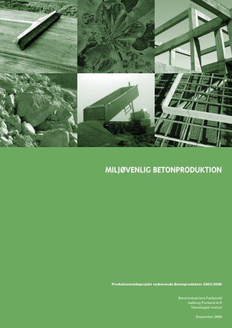 MILJØVENLIG BETONPRODUKTION - Dansk Beton