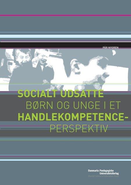 Socialt udsatte børn og unge - Institut for Uddannelse og Pædagogik ...