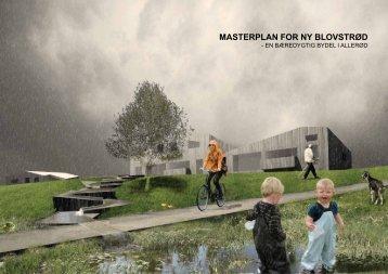 MASTERPLAN FOR NY BLOVSTRØD - Mette Blankenberg