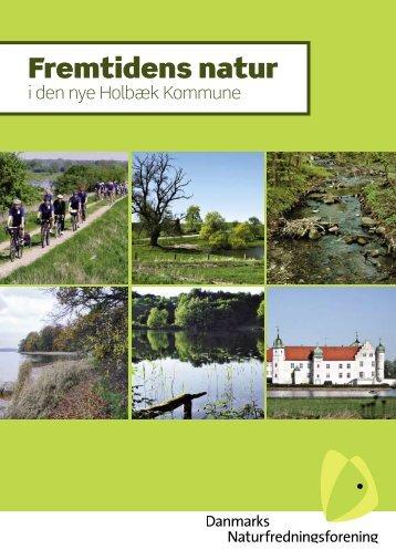 Fremtidens natur i den nye Holbæk Kommune - Schnack
