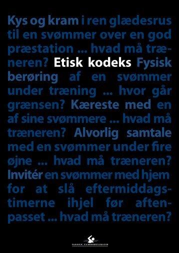 Du kan også downloade det Etiske Kodeks for Dansk Svømmeunion ...