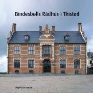 Bindesbølls Rådhus i Thisted - Realdania Byg