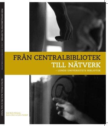 från centralbibliotek till nätverk - Lunds universitets bibliotek