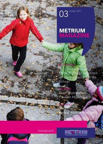 METRIUM MagazInE - Metrium Onderwijsdienstverlening