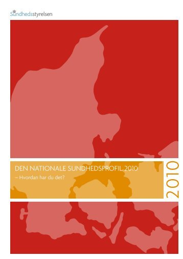 Hent den nationale sundhedsprofil for 2010 her - Altinget