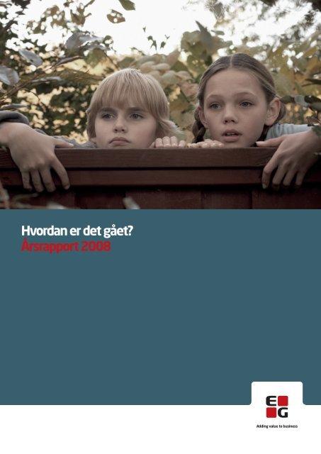 hvordan er det gået? Årsrapport 2008 - EG A/S