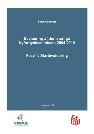 Evaluering af den særlige byfornyelsesindsats 2004-2010 Fase 1 ...