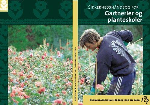 Sikkerhedshåndbog for gartnerier og planteskoler - BAR - jord til bord.