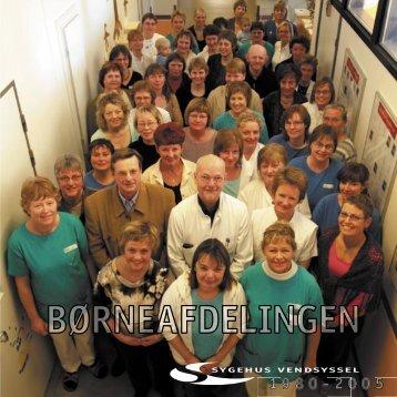Jubilæumsskrift - Børneafdelingen 1980-2005 - Sygehus Vendsyssel