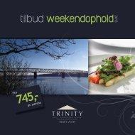 tilbud weekendophold - Trinity Hotel