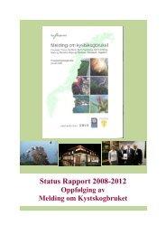 Status Rapport 2008-2012 Oppfølging av Melding om Kystskogbruket