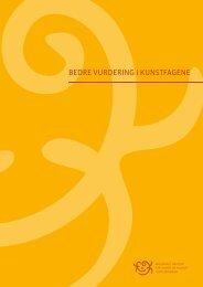 Bedre vurdering i kunstfagene - Nasjonalt senter for kunst og kultur i ...