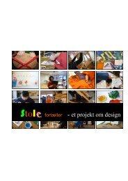 Stole fortæller - et projekt om design - Strandparkskolen