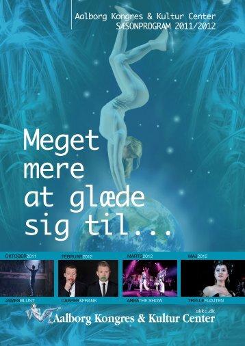 Meget mere at glæde sig til... - Aalborg Kongres & Kultur Center
