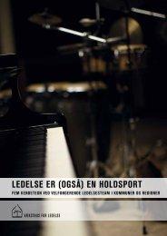LEDELSE ER (OgSÅ) EN HOLDSPORT - Danske Regioner