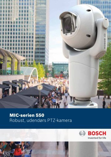 MIC-serien 550 Robust, udendørs PTZ-kamera - Bosch Security ...