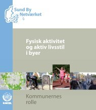 Fysisk aktivitet og aktiv livsstil i byer Kommunernes rolle