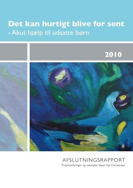 Det kan hurtigt blive for sent 2010 - Svendborg kommune