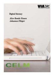 Digital literacy Alice Bonde Nissen Johannes Fibiger - VIA University ...