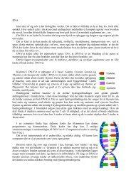 DNA Intet sker af sig selv i den biologiske verden. Det er ikke et ...