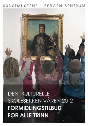 FORMIDLINGSTILBUD FOR ALLE TRINN - Kunstmuseene i Bergen ...