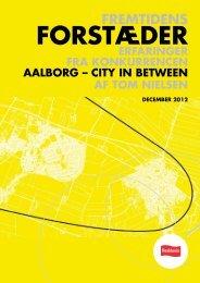 erfaringer fra konkurrencen aalborg – city in between - Fremtidens ...