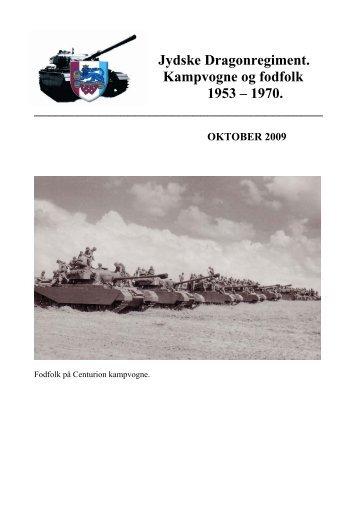 Jydske Dragonregiment. Kampvogne og fodfolk 1953 – 1970.