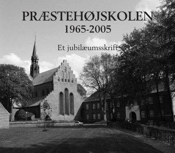 PRÆSTEHØJSKOLEN 1965-2005 - Teologisk Pædagogisk Center