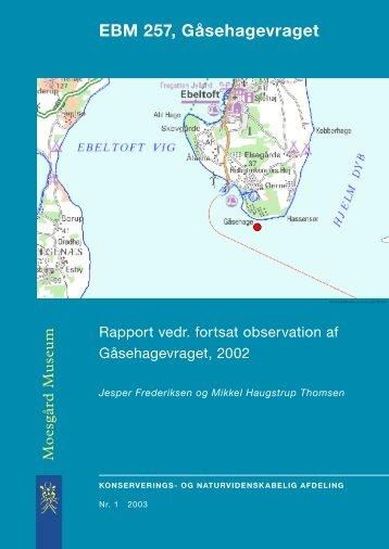 EBM 257, Gåsehagevraget. Rapport vedr. fortsat observation af ...
