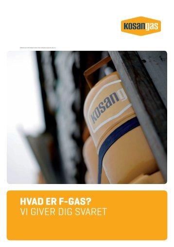 Hvad er F-gas? Vi giVer dig sVaret - Kosan Gas