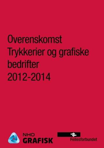 Overenskomst Trykkerier og grafiske bedrifter ... - Fellesforbundet