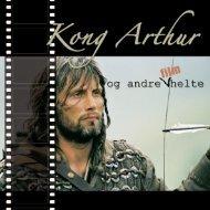 Kong Arthur og andre film helte
