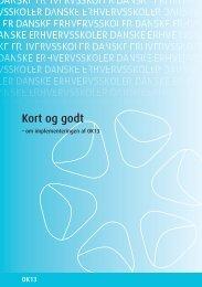 Kort og godt - om implementeringen af OK13 - Danske Erhvervsskoler