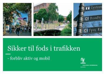 Sikker til fods i trafikken - Dansk Fodgænger Forbund
