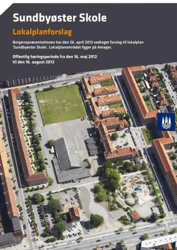 """1 - Forslag til lokalplan """"Sundbyøster Skole"""" - Københavns Kommune"""