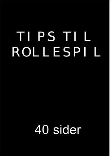 TIPS TIL ROLLESPIL 40 sider - hans eget website